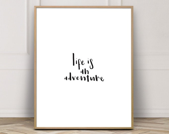 Wall Decor Art Print, Life Is An Adventure Printable Art, Home Decor Quote Print, Printable Poster