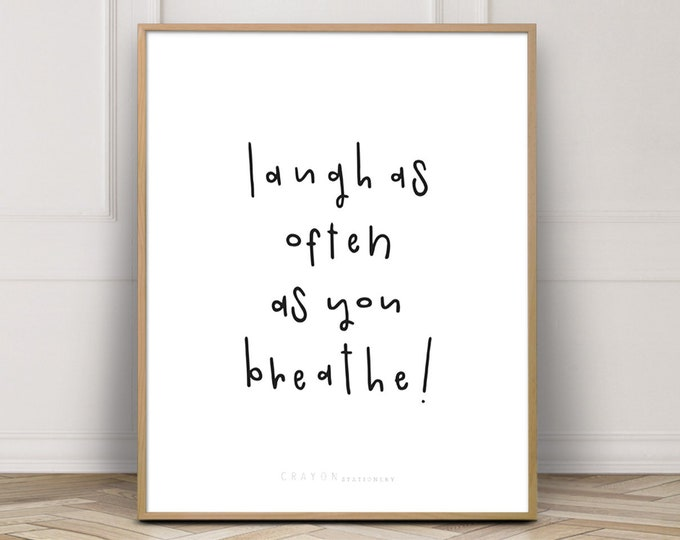 Wall Decor Art Print, Laugh As Often As You Breathe Positive Quote Print, Gallery Wall Decor Print, Printable Poster