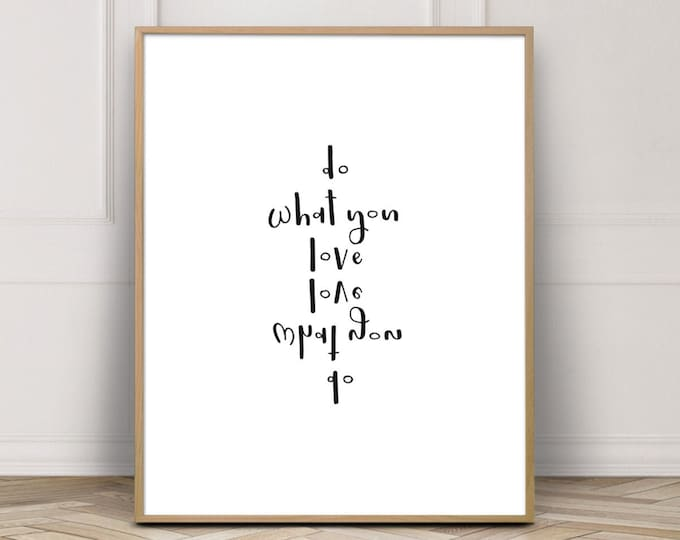 Wall Decor Art Print, Do What You Love Love What You Do Quote Print, Modern Home Decor, Printable Poster