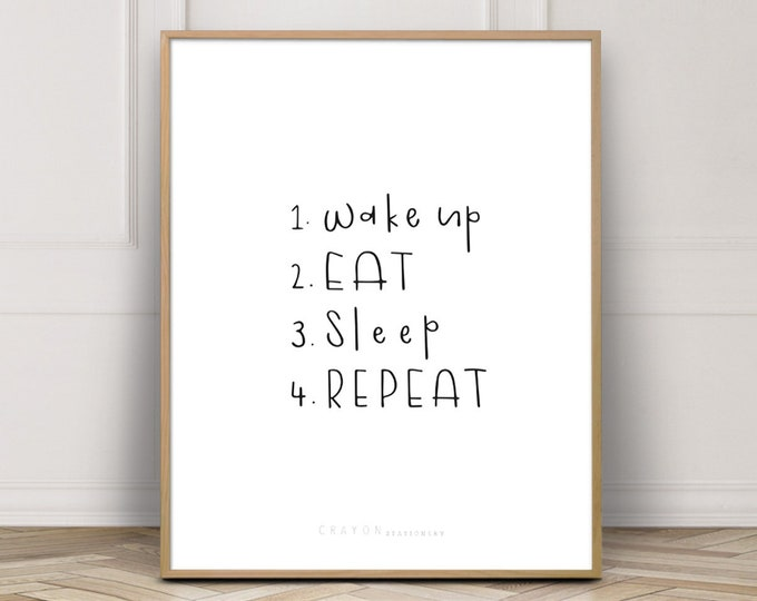 Humorous Wall Decor Print, Wake Up Eat Sleep Repeat Quote Print, Gallery Wall Prints, Printable Poster