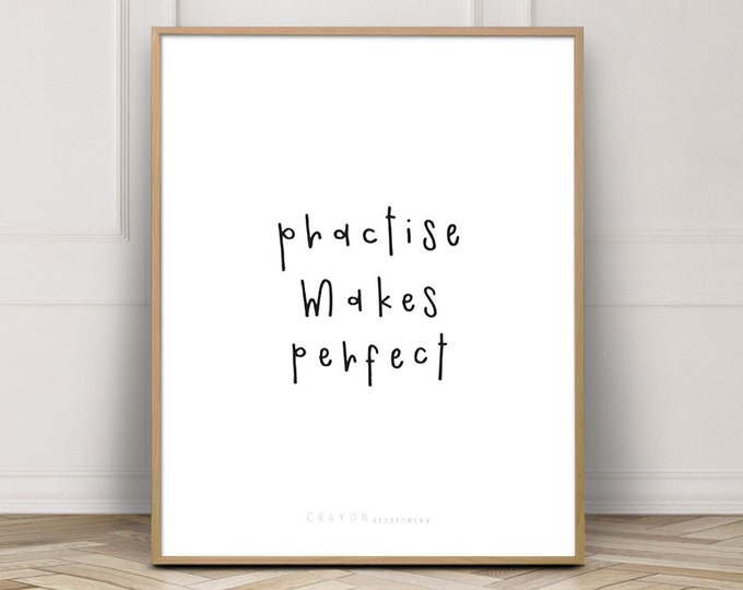 Wall Decor Art Print, Practise Makes Perfect Quote Print, Positive Affirmation Print, Printable Poster