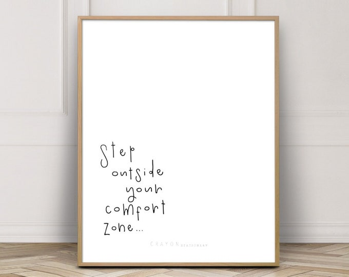 Instant Download - Art Print - Step Outside Your Comfort Zone - Calligraphy Print - Hand Lettering - Printable Art - Wall Art - Wall Decor