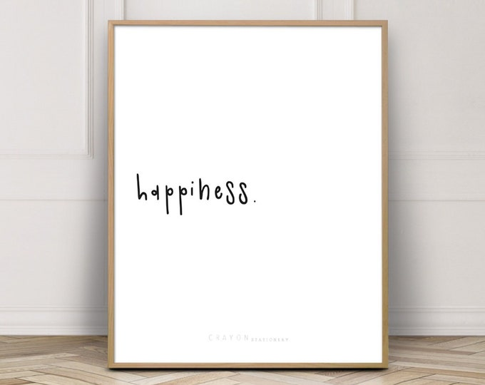 Happiness Quotes Art Print, Wall Decor Print, Bedroom Decor Print, Positive Quote Print, Art Printable