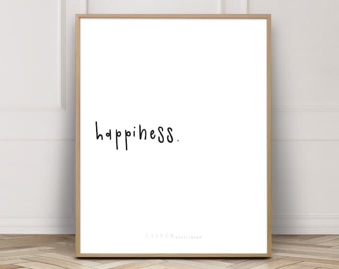 Happiness Quotes Art Print, Wall Decor Print, Bedroom Decor Print, Positive Quote Print, Art Printable