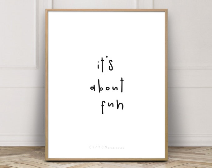 Wall Decor Art Print, It's About Fun Positive Quote Print, Gallery Wall Decor, Art Printable