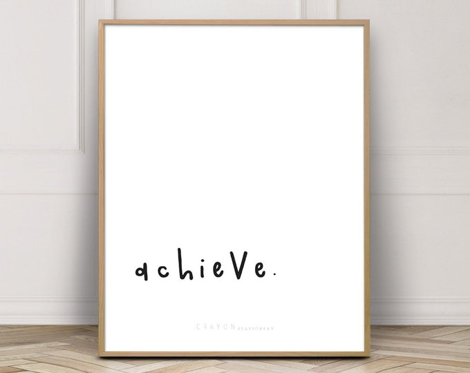Wall Decor Art Print, Achieve Motivational Quote Print, Positive Affirmation Printable, Art Printable