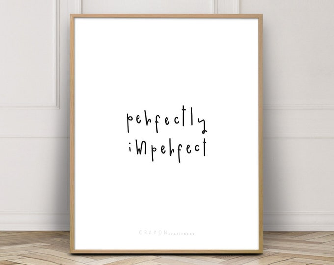 Perfectly Imperfect Printable Art, Digital Download Print, Office Decor Print, Art Printable