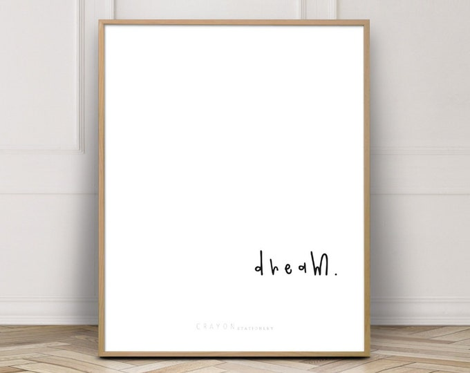 Inspirational Wall Art Print, Dream Quote Print, Gallery Wall Print, Art Printable