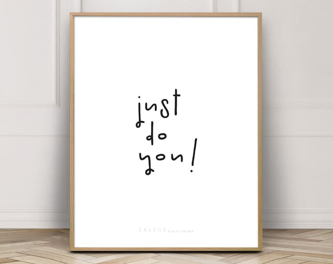 Wall Decor Art Prints, Just Do You Print, Positive Quotes, Minimalist Home Decor Print, Art Printable