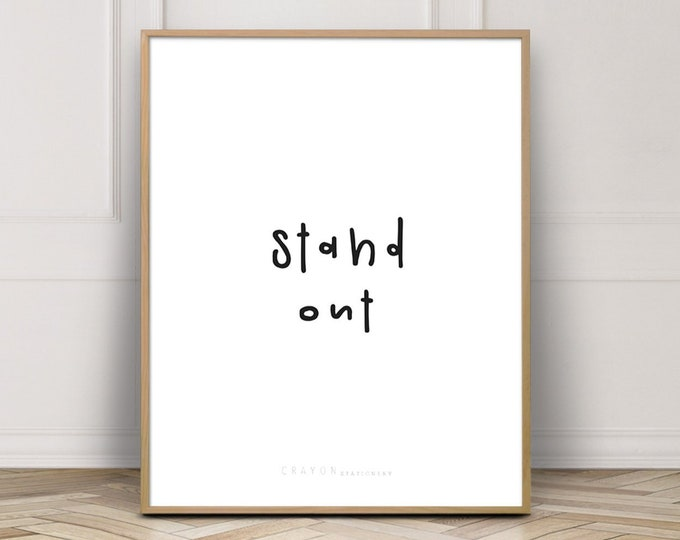 Positive Quote Wall Art Print, Stand Out Affirmation Wall Art, Gallery Wall Decor, Printable Poster