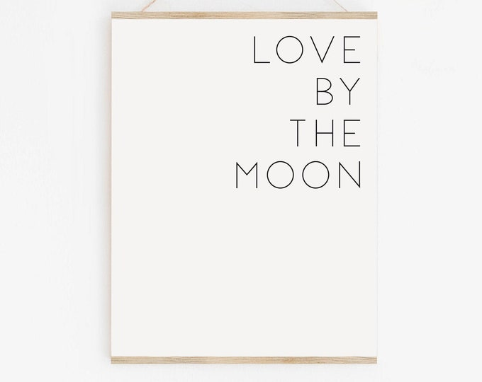 Love By The Moon Typography Quote Wall Art Print, Quote Print, Typography Wall Art Printable, Printable Poster