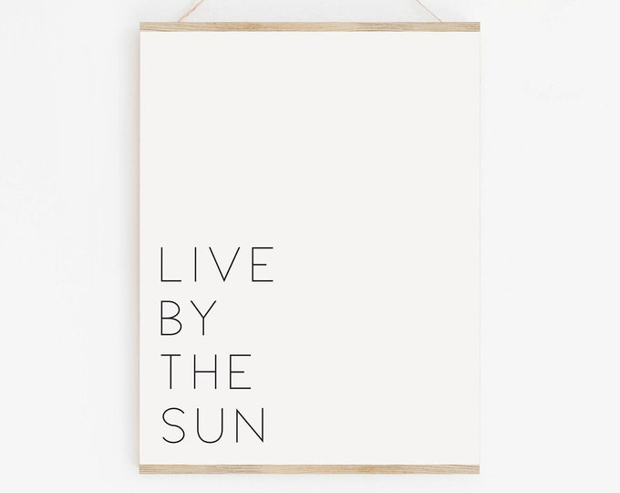 Live By The Sun Quote Print, Typography Wall Art Printable, Typography Quote Wall Art Print, Printable Poster