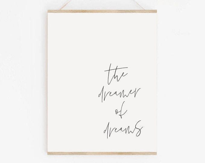The Dreamer of Dreams Typography Quote Print, Inspirational Printable Quote Wall Art, Gallery Wall Art