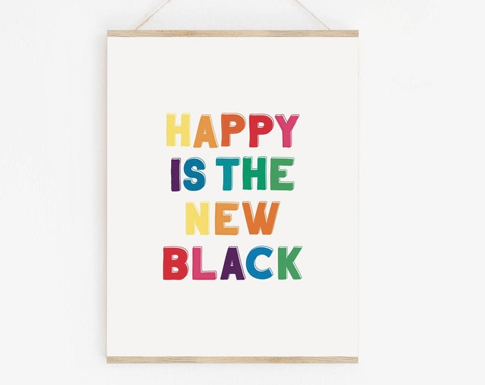 Happy Is the New Black Printable Poster, Motivational Quote Print, Typography Quote Printable