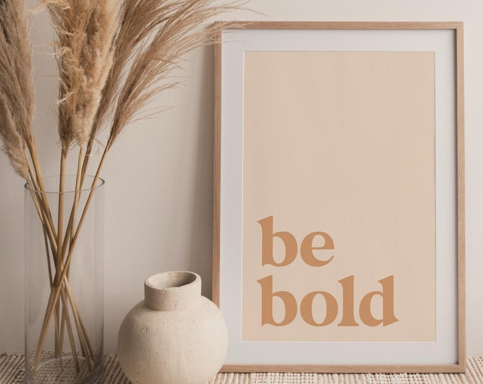 Be Bold Quote Wall Art Print, Be Bold Printable Wall Art Digital Print, Neutral Tone Print Instant Download