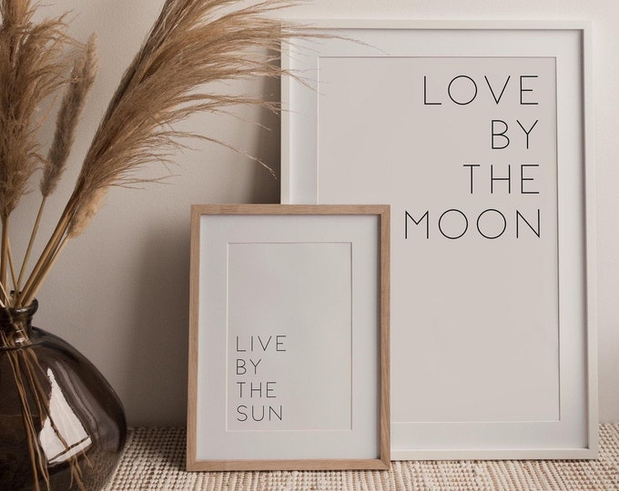 Typography Quote Poster Set of 2, Live By The Sun Love By The Moon, Typography Wall Art Printable, Printable Poster
