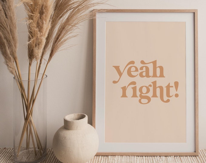 Yeah Right Quote Wall Art Print, Yeah Right Printable Wall Art Digital Print, Neutral Tone Print Instant Download