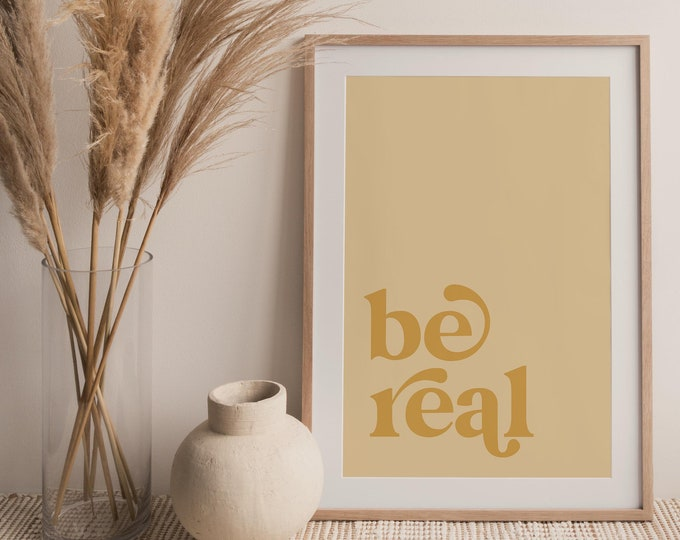 Be Real Quote Wall Art Print, Be Real Printable Wall Art Digital Print, Neutral Tone Print Instant Download