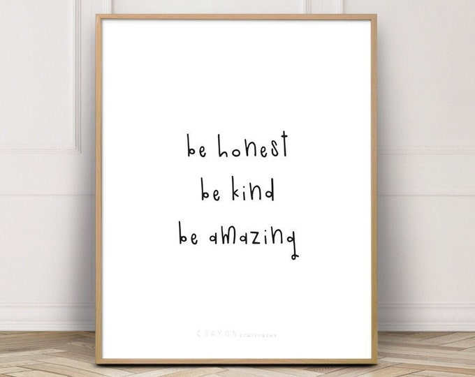 Wall Decor Print, Be Honest Be Kind Be Amazing Positive Quote, Modern Home Decor, Positive Affirmations, Printable Poster