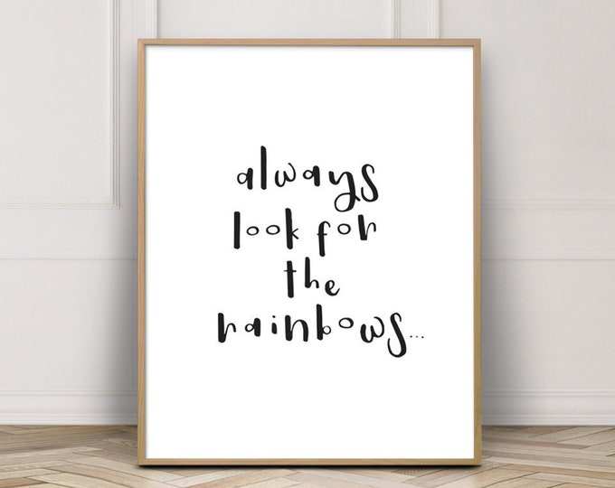 Instant Download - Calligraphy Print - Always Look For The Rainbows - Hand Lettering - Printable Art - Wall Decor
