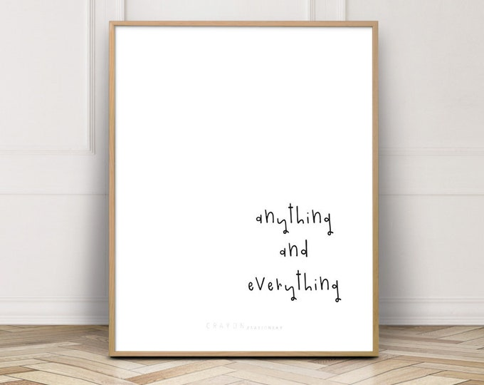Wall Decor Quote Print, Anything And Everything Print, Modern Home Decor, Positive Quotes, Digital Prints