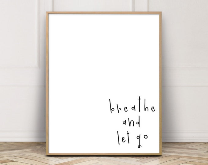 Breathe And Let Go Wall Decor Print, Bedroom Decor Print, Affirmation Wall Art Print, Printable Wall Art