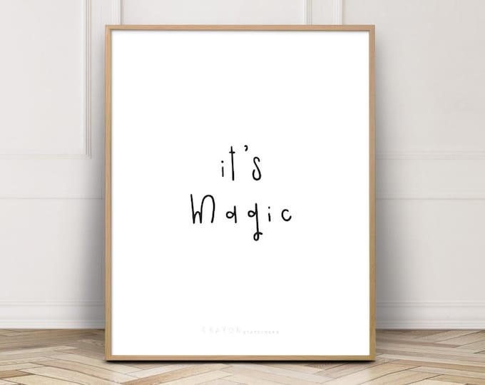 Wall Decor Print, It's Magic Quote Prints, Wall Art Print, Positive Quote Prints, Digital Prints