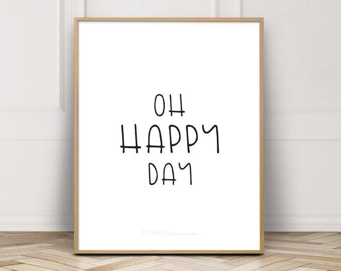 Gallery Wall Print, Oh Happy Day Quote Prints, Modern Home Decor Prints, Wall Art Print, Digital Prints