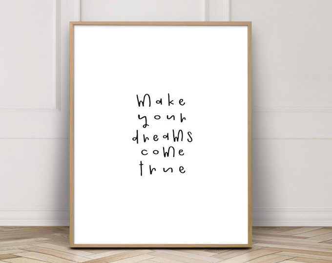 Nursery Print - Nursery Decor - Nursery Wall Art - Make Your Dreams Come True - Hand Lettering - Printable Art - Wall Decor