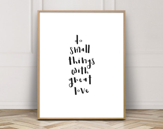 Affirmation Quote Print, Do Small Things With Great Love Quote, Bedroom Decor Print, Wall Art Printable