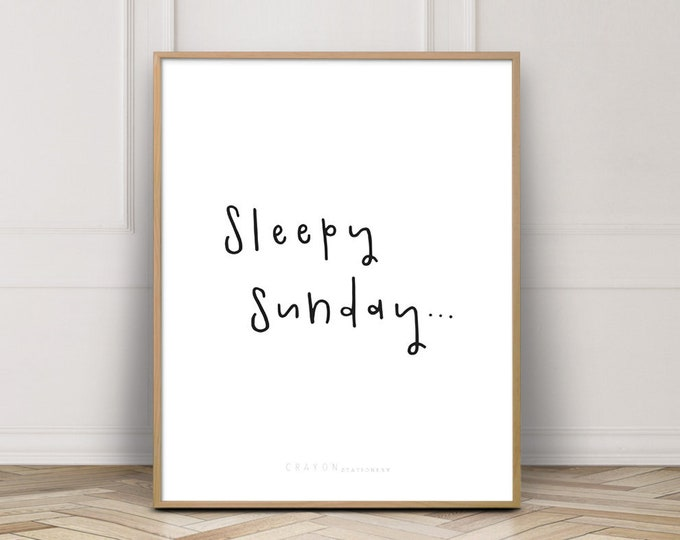 Wall Decor Prints, Sleepy Sunday Quote Prints, Wall Art Printable, Minimalist Prints