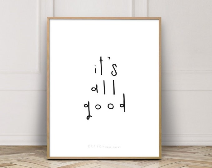 Wall Decor Art Print, It's All Good Positive Quote Print, Gallery Wall Decor, Printable Wall Art