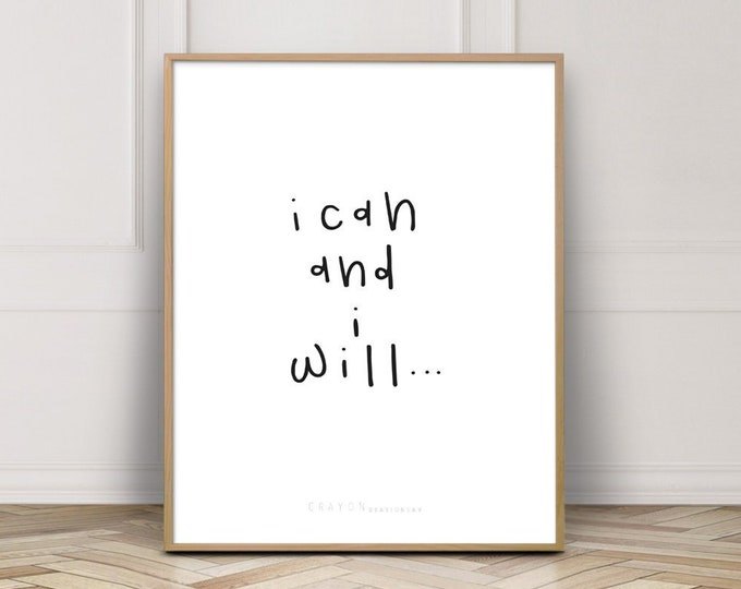I Can And I Will Poster Print, Wall Decor Print, Nursery Decor Print, Printable Wall Art