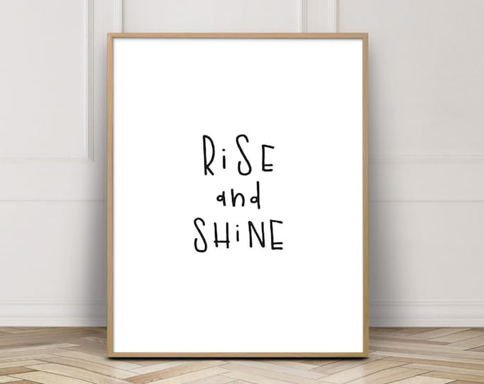 Rise and Shine Printable Wall Art, Wall Art Print, Bedroom Decor Print
