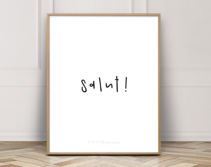 French Poster Print, Salut Quote Prints, Modern Home Decor, Gallery Wall Prints, Wall Art Printable