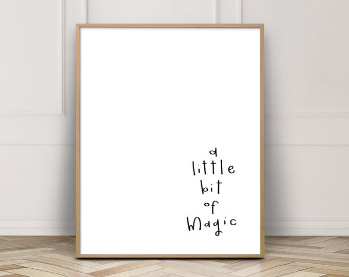 Nursery Print - Nursery Decor - Nursery Wall Art - A Little Bit Of Magic - Hand Lettering - Printable Art - Wall Decor, Printable Wall Art