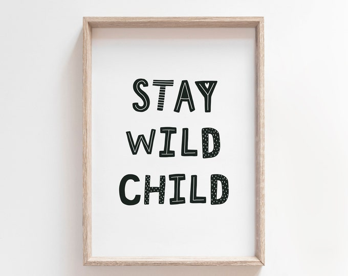 Stay Wild Child Nursery Decor Print, Scandinavian Nursery Decor, Kids Room Art, Wall Art Printable