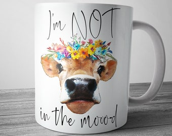 Funny Cow Mug I'm Not In The Mooo-d, Office Gifts, Heifer Mug, Coworker Gift, Farm Animal Mug, Cow Gifts For Her, Funny Office Mug