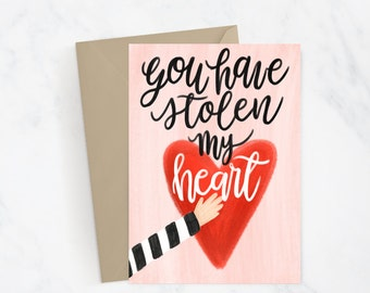 Stolen My Heart Greeting Card | Hand Lettered | Hand Illustrated | Love Card | Valentines Day | Anniversary | Couple Card | Romantic Card