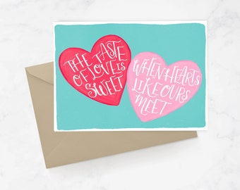 The Taste Of Love Is Sweet When Hearts Like Ours Meet Greeting Card | Hand Lettered | Hand Illustrated | Love Card | Valentine's Day Card