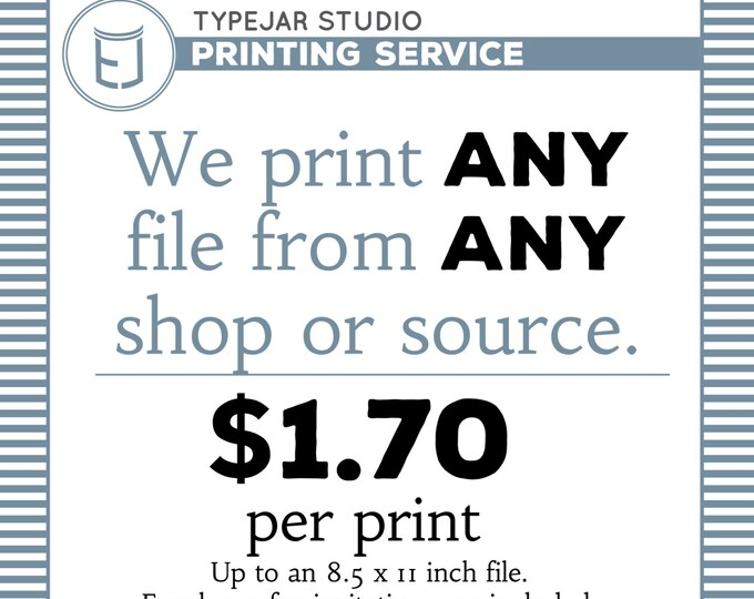 TypeJar Studio Printing Service, Print from any Shop or Designer