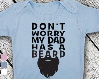 Bodysuit or Toddler Shirt, Don't Worry My Dad Has A Beard, Baby Bodysuit, Baby Shower Gift, Girls, Boys