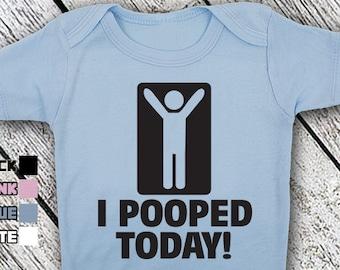 Bodysuit or Toddler Shirt, I Pooped Today, Funny Baby Bodysuit, Baby Shower Gift, Girls, Boys