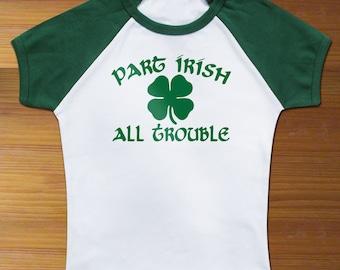 Part Irish All Trouble Green Raglan Toddler Shirt