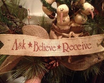 Primitive Christmas or Easter Burlap Ribbon Banner Ask Believe Receive Ornament Garland