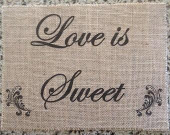Primitive Burlap Panel Appliqué Love is Sweet Dessert Candy Bar Sign Rustic Wedding Shabby Chic Valentine's Day