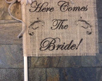 Primitive Here Comes The Bride Burlap Flower Girl Flag Sign Rustic Country Barn Wedding Shabby Chic