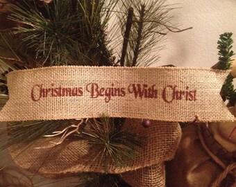 Primitive Christmas Burlap Ribbon Banner Christmas Begins With Christ Ornament Garland