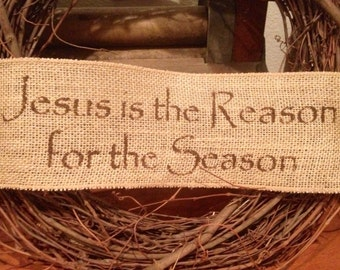 Primitive Christmas Wired Burlap Banner Jesus Is The Reason For The Season