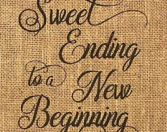 Primitive Burlap Panel Appliqué A Sweet Ending to a New Beginning Rustic Wedding Bridal Baby Shower Baptism Graduation Candy Dessert Table